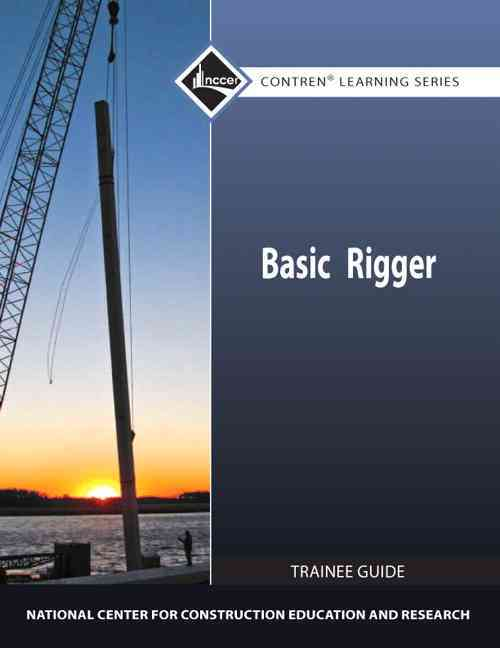 Basic Rigger Trainee Guide By National Center for Construction Education and Research (COR)